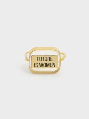 """FUTURE IS WOMEN"" Acrylic Ring, Bronze"